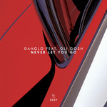 DANGLO feat OLI GOSH - Never Let You Go (Front Cover)