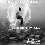 KANOMARLI - I Seen It All (Front Cover)