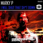 MARKY P - I Will Shut That Shit Down (Front Cover)