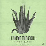 EDUARDO MUCHACHO - Intoxicated (Front Cover)