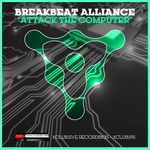 BREAKBEAT ALLIANCE - Attack The Computer (Front Cover)