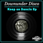 DOWNUNDER DISCO - Keep On Dancin EP (Front Cover)