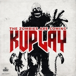 KUPLAY - The Zombies Are Coming (Front Cover)