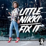 LITTLE NIKKI - Fix It (Front Cover)