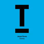 Jesse Perez: Daddy