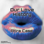 ATIRA CASE - Our Love History (Front Cover)