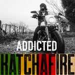 KATCHAFIRE - Addicted (Front Cover)