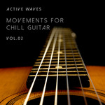 ACTIVE WAVES - Movements For Chill Guitar Vol 2 (Front Cover)