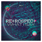 RETROSPECT - What I Say (Front Cover)