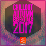 Chillout Autumn Essentials 2017