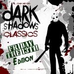 Dark Shadows Classics: Friday The 13Th Edition