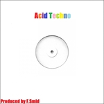 F.SMID - Acid Techno (Front Cover)