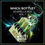 Which Bottle?/Acapella Box Vol 1