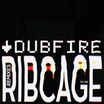 DUBFIRE - RibCage (Remixes) (Front Cover)
