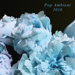 VARIOUS - Pop Ambient 2018 (Front Cover)