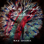 RAZ OHARA - Like A Jungle Sometimes (Front Cover)