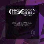 MIGUEL CAMPBELL - Step Inside My Vibe (Front Cover)