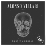 ALONSO VILLARI - Madness Groove (Front Cover)