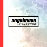 ANGELMOON - He's All I Want (Front Cover)