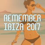 VARIOUS - Remember Ibiza 2017 (Front Cover)