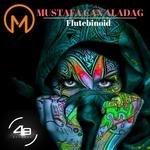 MUSTAFA CAN ALADAG - Flutebinoid (Front Cover)