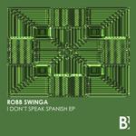 ROBB SWINGA - I Don't Speak Spanish EP (Front Cover)