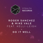 ROGER SANCHEZ & MIKE VALE feat KELLI-LEIGH - Do It Well (Front Cover)