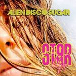 ALIEN DISCO SUGAR - Star Baby EP (Front Cover)