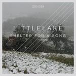 LITTLELAKE - Shelter For A Song (Front Cover)