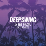 DEEPSWING - In The Music (2K17 Remixes) (Front Cover)