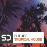 Future Tropical House (Sample Pack WAV)