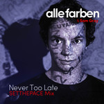 ALLE FARBEN & SAM GRAY - Never Too Late (Front Cover)