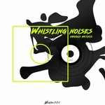 DKING/LUIZINO/NICK SIAROM/HYPSIDE/STEADY ROCK - Whistling Noises (Front Cover)