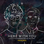 LOST FREQUENCIES - Here With You (Remixes) (Front Cover)