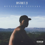 DISTRICT 21 - Outsiders Village (Explicit) (Front Cover)