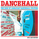 VARIOUS - Soul Jazz Records Presents DANCEHALL: The Rise Of Jamaican Dancehall Culture (Front Cover)