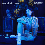 BORNS - Sweet Dreams (Front Cover)