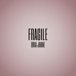 BRIA JHANE - Fragile (Front Cover)