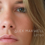 ALEX MAXWELL - Let Go (Front Cover)