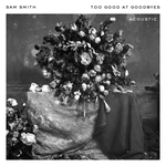 SAM SMITH - Too Good At Goodbyes (Acoustic) (Front Cover)