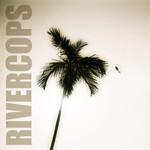 RIVERCOPS - Rivercops (Front Cover)