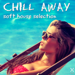 VARIOUS - Chill Away: Soft House Selection (Front Cover)
