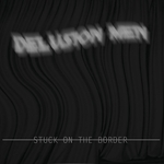 DELUSION MEN - Stuck On The Broder (Front Cover)