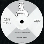 THE GOLDEN BOY - Gotta Have (Front Cover)