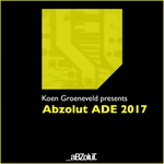 VARIOUS - Koen Groeneveld Presents Abzolut ADE 2017 (Front Cover)