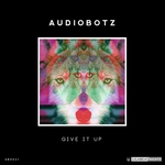 AUDIOBOTZ - Give It Up (Front Cover)