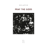 RELAPSO - Pray The Gods (Front Cover)