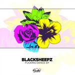 BLACKSHEEPZ - Fucking Dance EP (Front Cover)