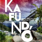 Kafundo Vol 5: Afro-Brazilian Roots & Wires