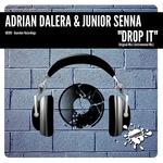 ADRIAN DALERA & JUNIOR SENNA - Drop It (Front Cover)